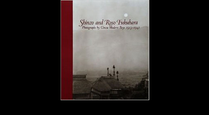 «Shinzo and Roso Fukuhara, Photographs by Ginza Modern Boys 1913-1941»