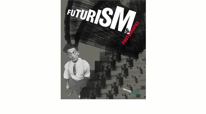 Giovanni Lista, «Futurism & Photography»